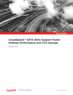 CloudSpeed SATA SSDs Support Faster Hadoop Performance and TCO Savings
